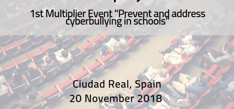 """1st Multiplier Event """"Prevent and address cyberbullying in schools"""" in Spain"""